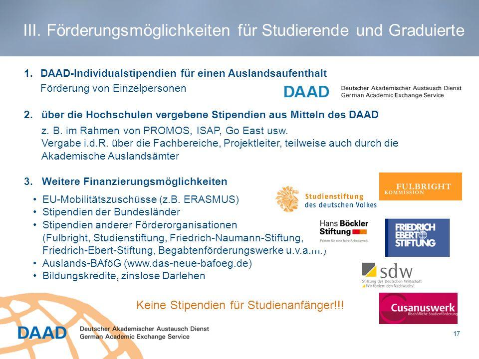 1.DAAD-Individualstipendien für einen Auslandsaufenthalt Förderung von Einzelpersonen 2.über die Hochschulen vergebene Stipendien aus Mitteln des DAAD
