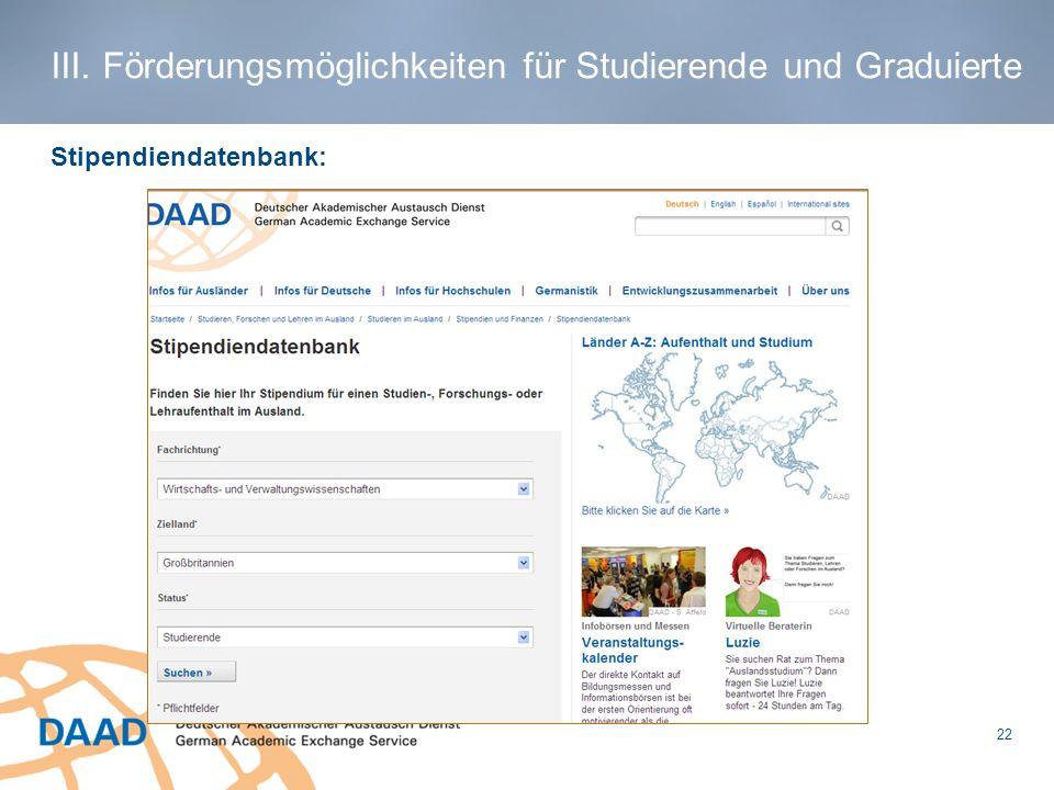 III. Förderungsmöglichkeiten für Studierende und Graduierte Stipendiendatenbank: 22