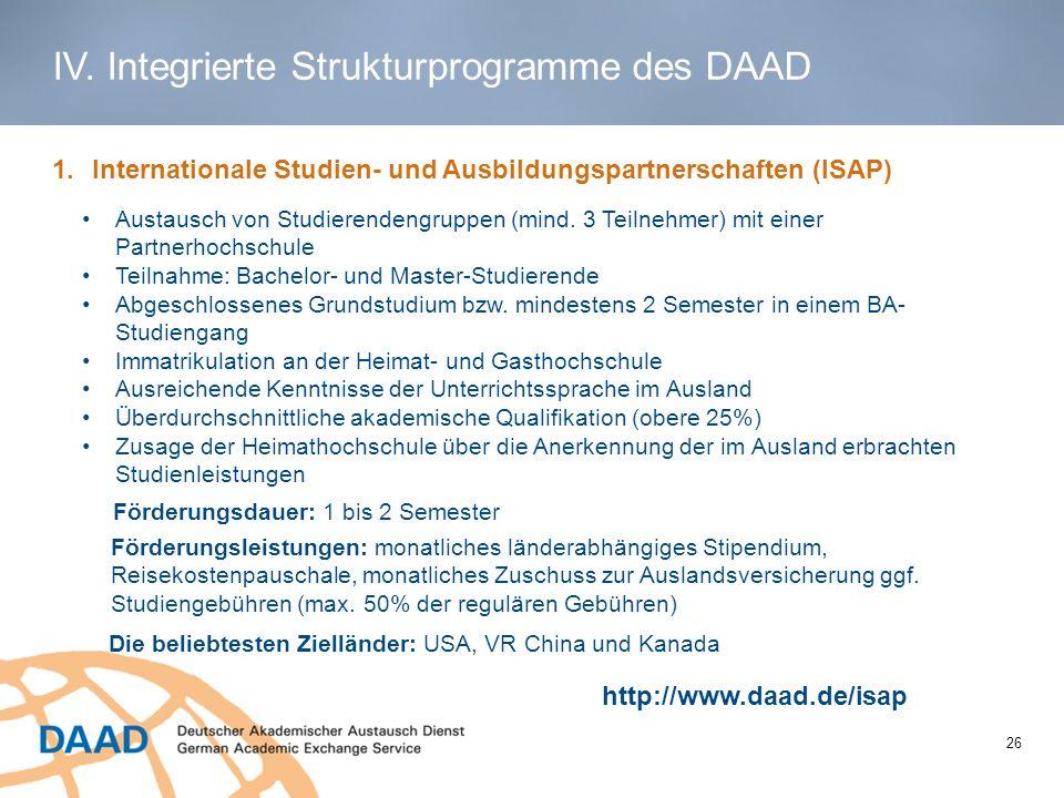 1 1.Internationale Studien- und Ausbildungspartnerschaften (ISAP) Austausch von Studierendengruppen (mind. 3 Teilnehmer) mit einer Partnerhochschule T
