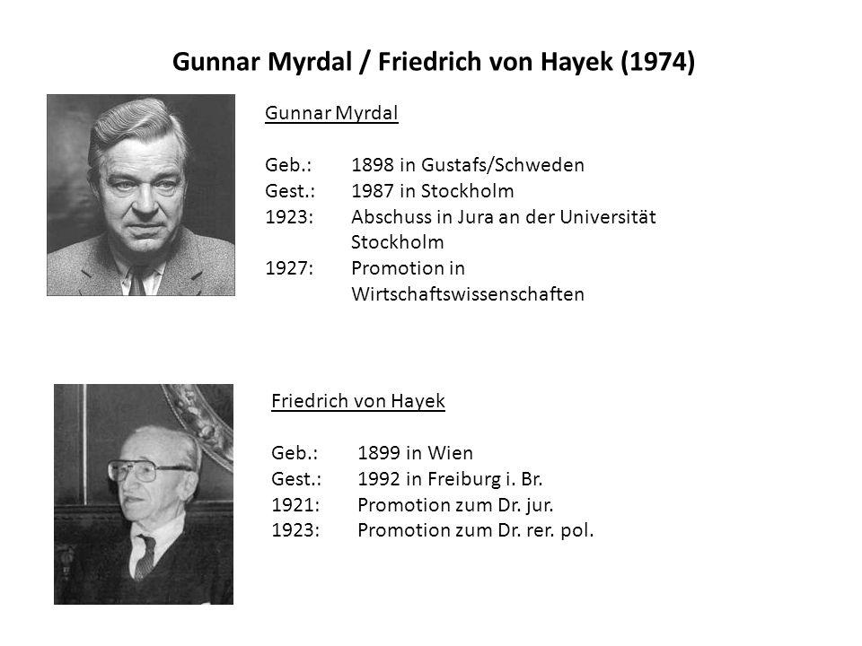 Gunnar Myrdal / Friedrich von Hayek (1974) Nobelpreis für ihre bahnbrechenden Arbeiten auf dem Gebiet der Geld- und Konjunkturtheorie und ihre tiefgründigen Analysen der wechselseitigen Abhängigkeit von wirtschaftlichen, sozialen und institutionellen Verhältnissen.