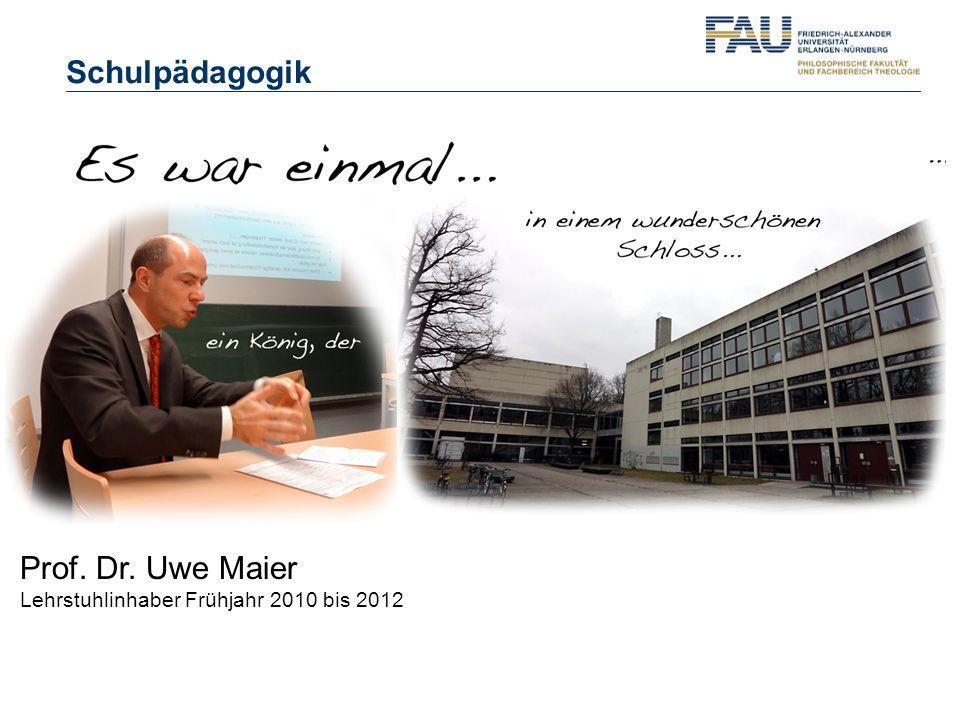Prof. Dr. Uwe Maier Lehrstuhlinhaber Frühjahr 2010 bis 2012 Schulpädagogik