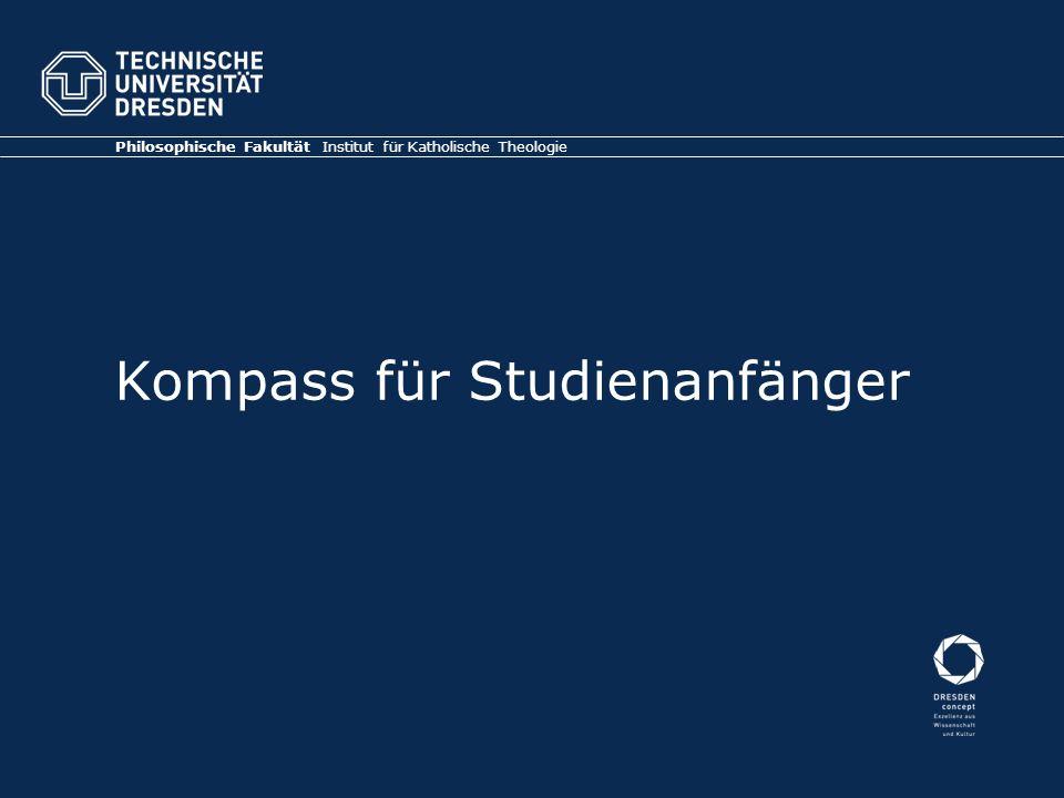 Kompass für Studienanfänger Philosophische Fakultät Institut für Katholische Theologie