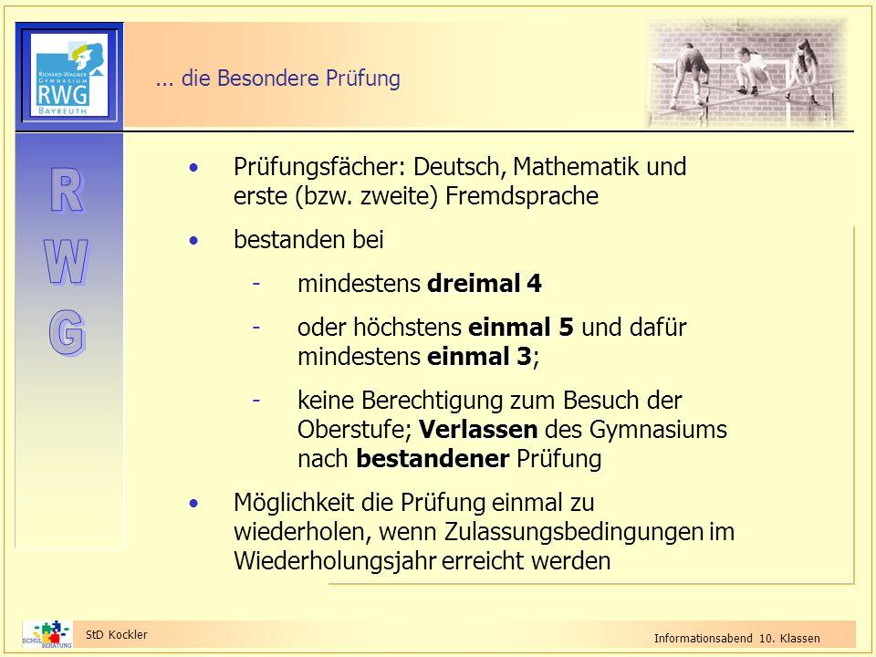 StD Kockler Informationsabend 10. Klassen Prüfungsfächer: Deutsch, Mathematik und erste (bzw. zweite) Fremdsprache bestanden bei dreimal 4 -mindestens