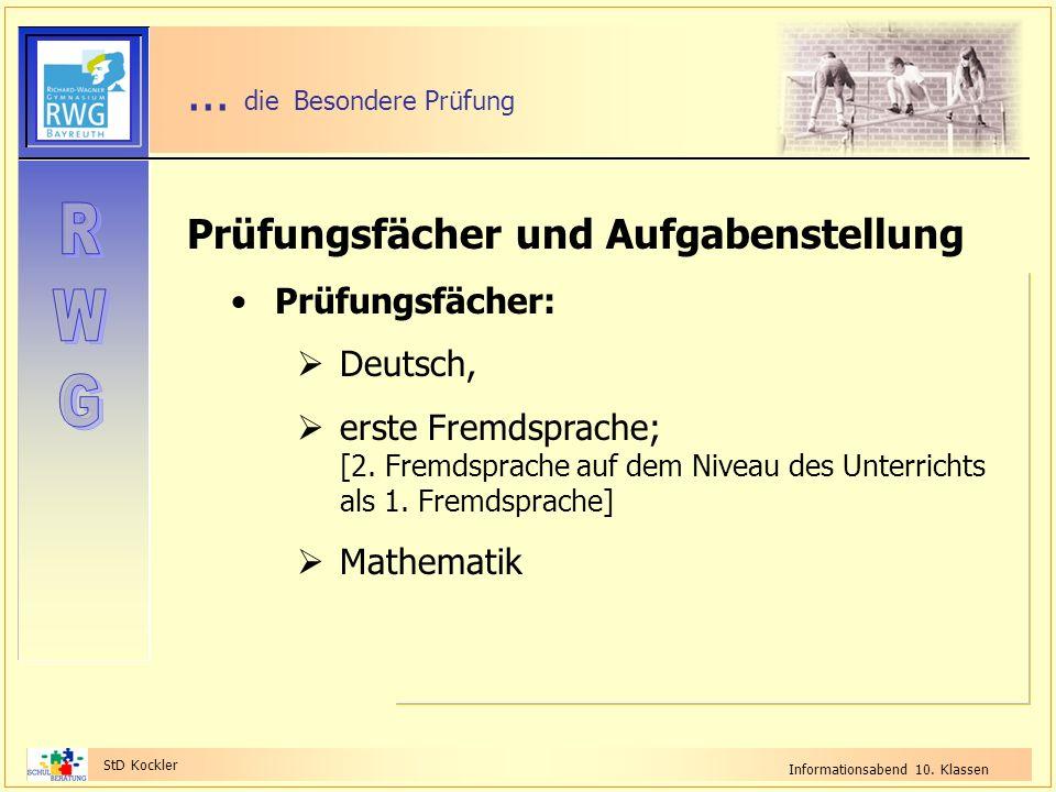 StD Kockler Informationsabend 10. Klassen... die Besondere Prüfung Prüfungsfächer und Aufgabenstellung Prüfungsfächer: Deutsch, erste Fremdsprache; [2