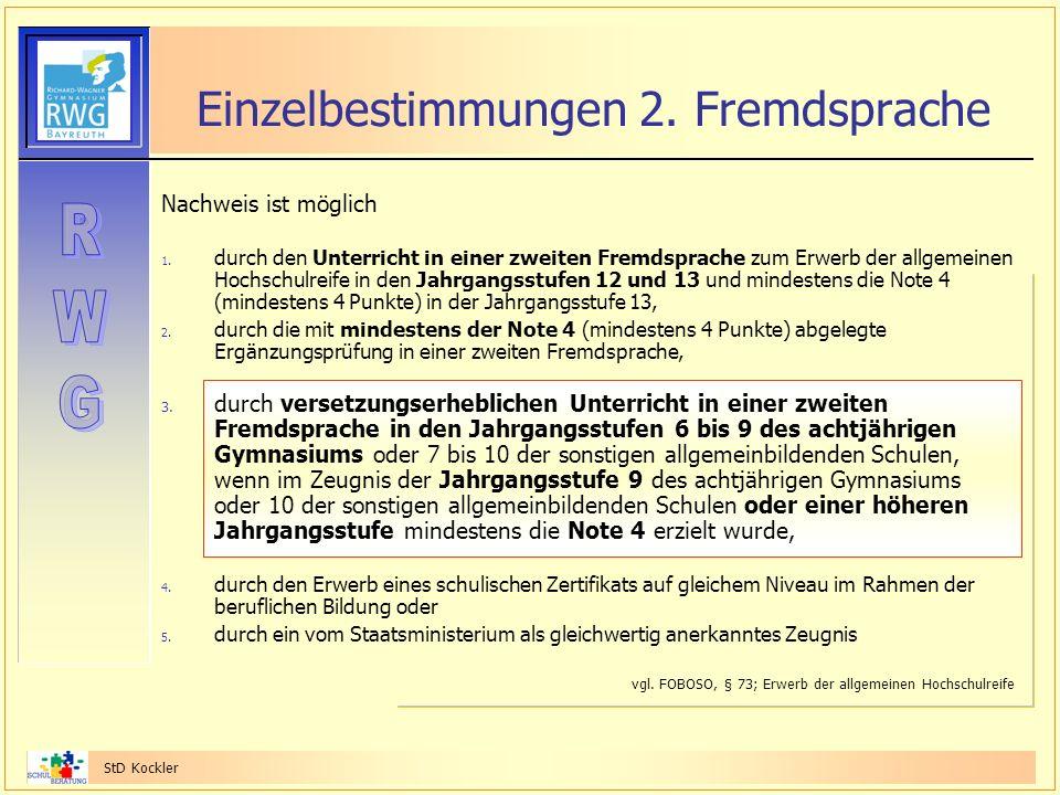 StD Kockler Einzelbestimmungen 2. Fremdsprache Nachweis ist möglich 1. durch den Unterricht in einer zweiten Fremdsprache zum Erwerb der allgemeinen H