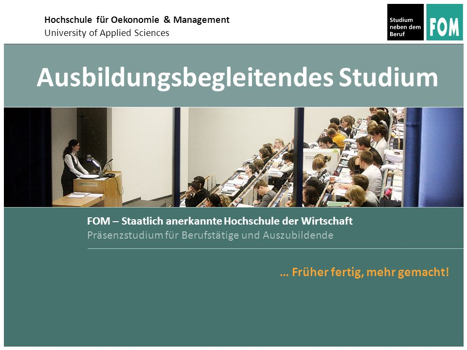 2 Bachelor of Arts Das Studium an der FOM Bachelor of Arts: Business Administration 2