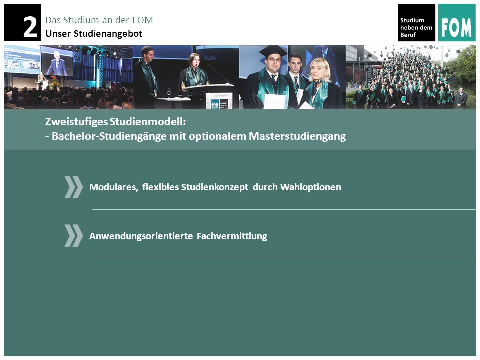 2 Das Studium an der FOM Unser Studienangebot Bachelor of Arts International Management International Business Betriebswirtschaftlich Betriebswirtschaftlich- juristisch Bachelor of Laws Wirtschaftsrecht Bachelor of Arts Business Administration Bachelor of Arts Steuerrecht Betriebswirtschaftlich- technisch Bachelor of Science Wirtschaftsinformatik Bachelor-Studiengänge