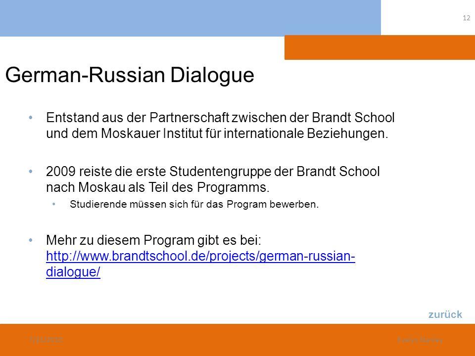 German-Russian Dialogue Entstand aus der Partnerschaft zwischen der Brandt School und dem Moskauer Institut für internationale Beziehungen. 2009 reist