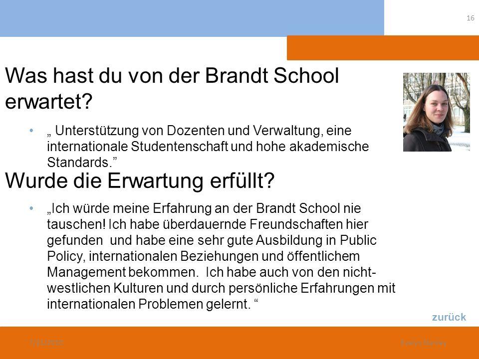 Was hast du von der Brandt School erwartet? Unterstützung von Dozenten und Verwaltung, eine internationale Studentenschaft und hohe akademische Standa