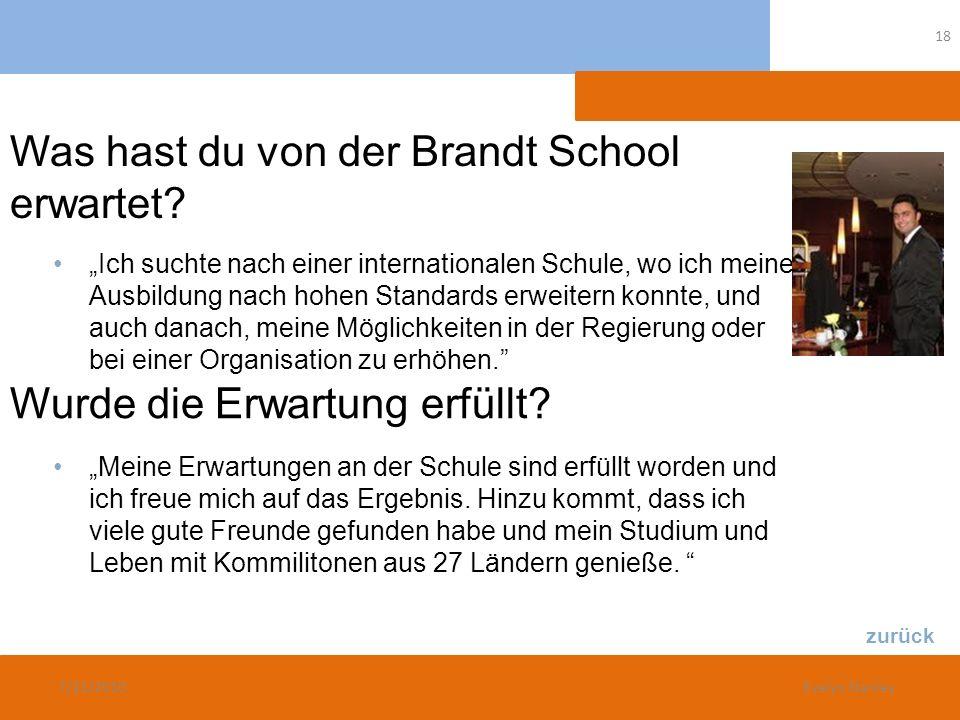 Was hast du von der Brandt School erwartet? Wurde die Erwartung erfüllt? Ich suchte nach einer internationalen Schule, wo ich meine Ausbildung nach ho