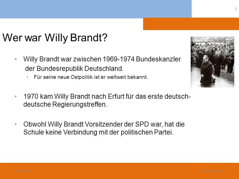 Wer war Willy Brandt? Willy Brandt war zwischen 1969-1974 Bundeskanzler der Bundesrepublik Deutschland. Für seine neue Ostpolitik ist er weltweit beka