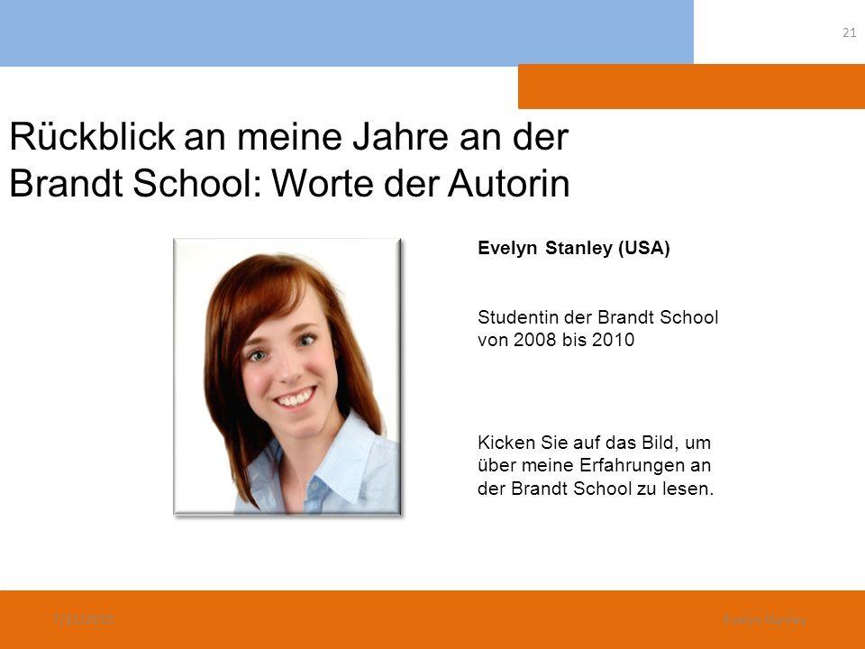 Rückblick an meine Jahre an der Brandt School: Worte der Autorin Evelyn Stanley (USA) Studentin der Brandt School von 2008 bis 2010 Kicken Sie auf das