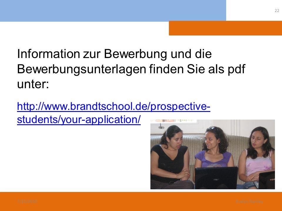 Information zur Bewerbung und die Bewerbungsunterlagen finden Sie als pdf unter: http://www.brandtschool.de/prospective- students/your-application/ 7/