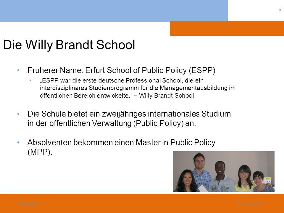 Die Willy Brandt School Früherer Name: Erfurt School of Public Policy (ESPP) ESPP war die erste deutsche Professional School, die ein interdisziplinär