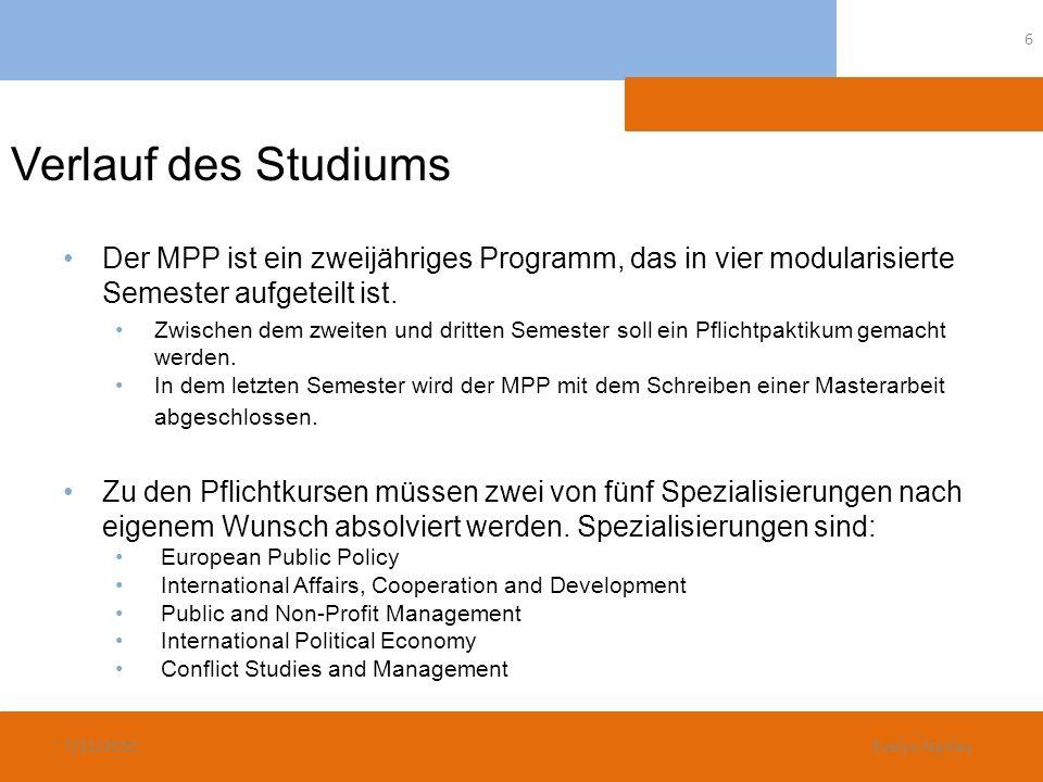 Verlauf des Studiums Der MPP ist ein zweijähriges Programm, das in vier modularisierte Semester aufgeteilt ist. Zwischen dem zweiten und dritten Semes