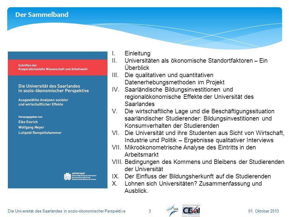 3 Der Sammelband 01. Oktober 2013Die Universität des Saarlandes in sozio-ökonomischer Perspektive I.Einleitung II.Universitäten als ökonomische Stando