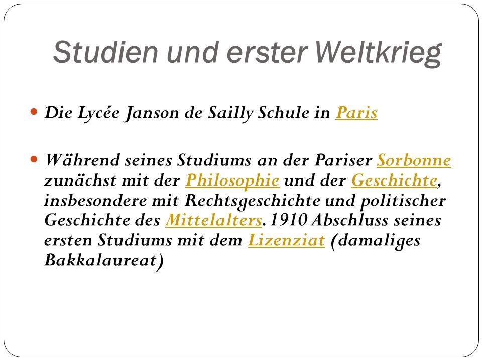 Studien und erster Weltkrieg Die Lycée Janson de Sailly Schule in ParisParis Während seines Studiums an der Pariser Sorbonne zunächst mit der Philosop