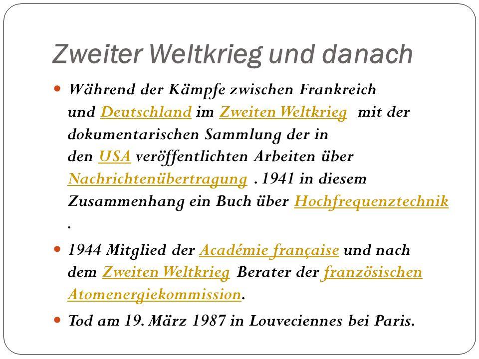 Zweiter Weltkrieg und danach Während der Kämpfe zwischen Frankreich und Deutschland im Zweiten Weltkrieg mit der dokumentarischen Sammlung der in den