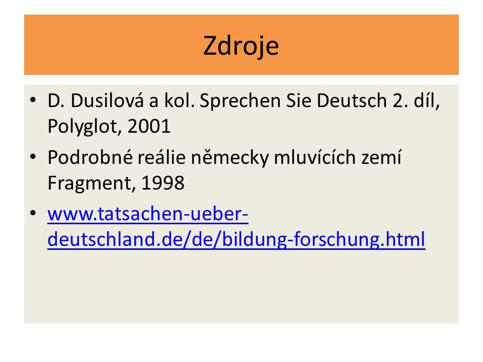 Zdroje D.Dusilová a kol. Sprechen Sie Deutsch 2.