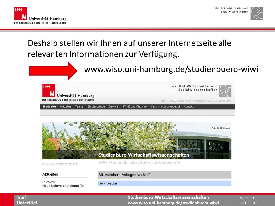 Studienbüro Wirtschaftswissenschaften www.wiso.uni-hamburg.de/studienbuero-wiwi Deshalb stellen wir Ihnen auf unserer Internetseite alle relevanten In