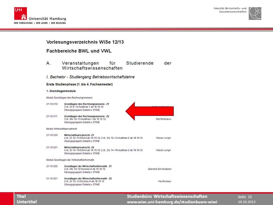 Studienbüro Wirtschaftswissenschaften www.wiso.uni-hamburg.de/studienbuero-wiwi Vorlesungsverzeichnis 10.10.2012 Seite 15 Titel Untertitel