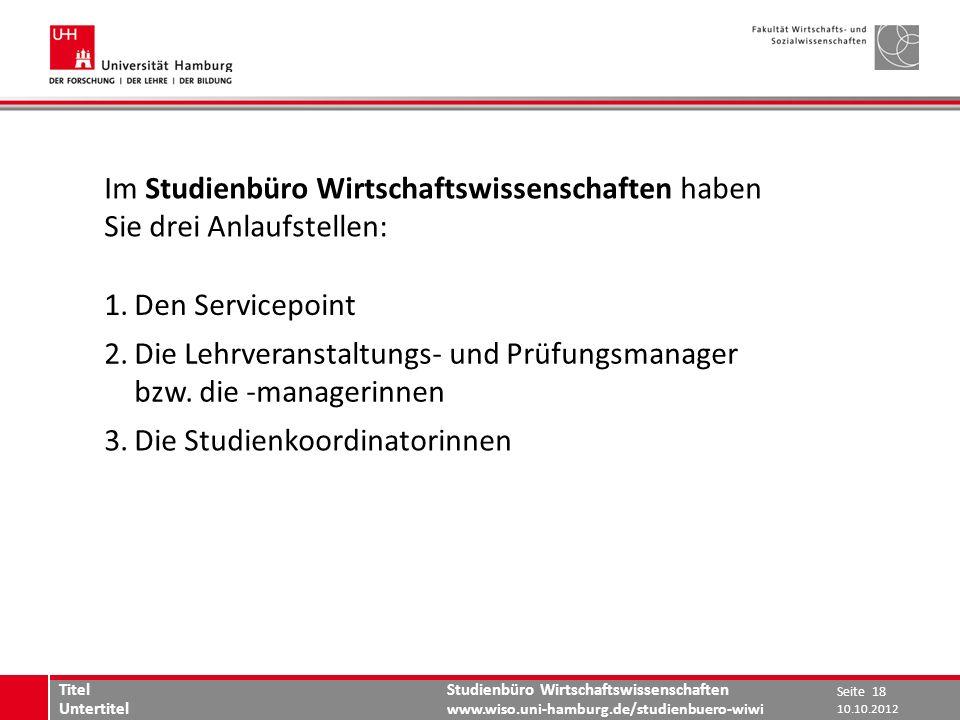 Studienbüro Wirtschaftswissenschaften www.wiso.uni-hamburg.de/studienbuero-wiwi Im Studienbüro Wirtschaftswissenschaften haben Sie drei Anlaufstellen: