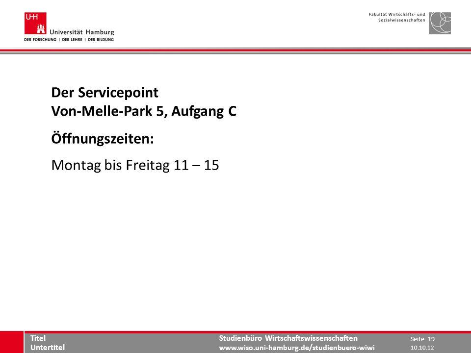 Studienbüro Wirtschaftswissenschaften www.wiso.uni-hamburg.de/studienbuero-wiwi Der Servicepoint Von-Melle-Park 5, Aufgang C Öffnungszeiten: Montag bi