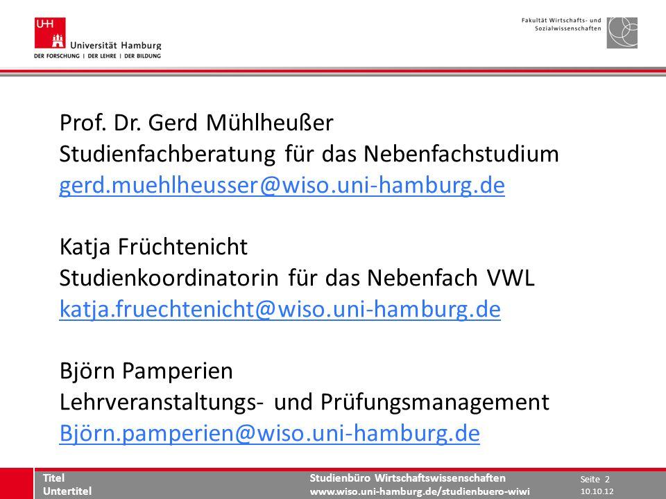 Studienbüro Wirtschaftswissenschaften www.wiso.uni-hamburg.de/studienbuero-wiwi Prof. Dr. Gerd Mühlheußer Studienfachberatung für das Nebenfachstudium
