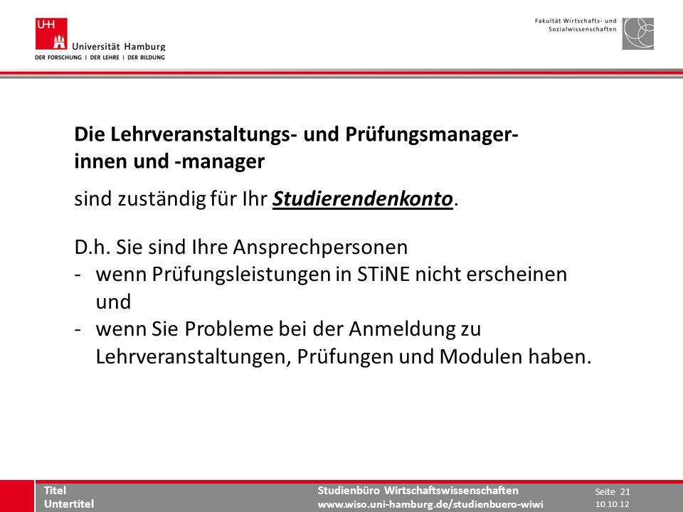 Studienbüro Wirtschaftswissenschaften www.wiso.uni-hamburg.de/studienbuero-wiwi Die Lehrveranstaltungs- und Prüfungsmanager- innen und -manager sind z