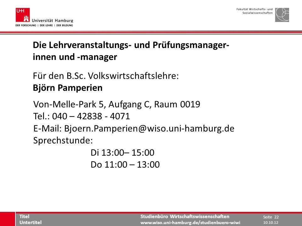 Studienbüro Wirtschaftswissenschaften www.wiso.uni-hamburg.de/studienbuero-wiwi Die Lehrveranstaltungs- und Prüfungsmanager- innen und -manager Für de