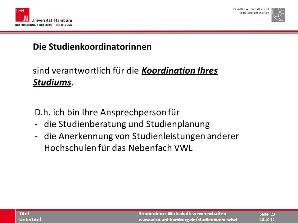 Studienbüro Wirtschaftswissenschaften www.wiso.uni-hamburg.de/studienbuero-wiwi Die Studienkoordinatorinnen sind verantwortlich für die Koordination I