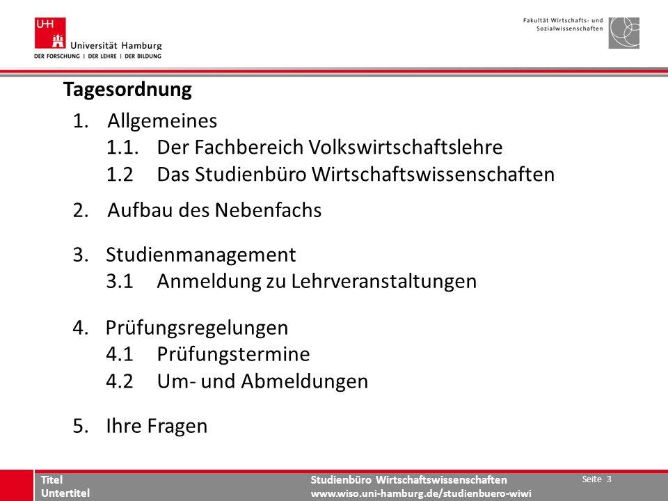 Studienbüro Wirtschaftswissenschaften www.wiso.uni-hamburg.de/studienbuero-wiwi Tagesordnung 1. Allgemeines 1.1.Der Fachbereich Volkswirtschaftslehre