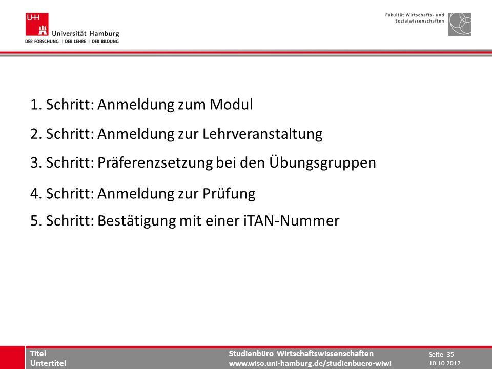 Studienbüro Wirtschaftswissenschaften www.wiso.uni-hamburg.de/studienbuero-wiwi 1. Schritt: Anmeldung zum Modul 2. Schritt: Anmeldung zur Lehrveransta