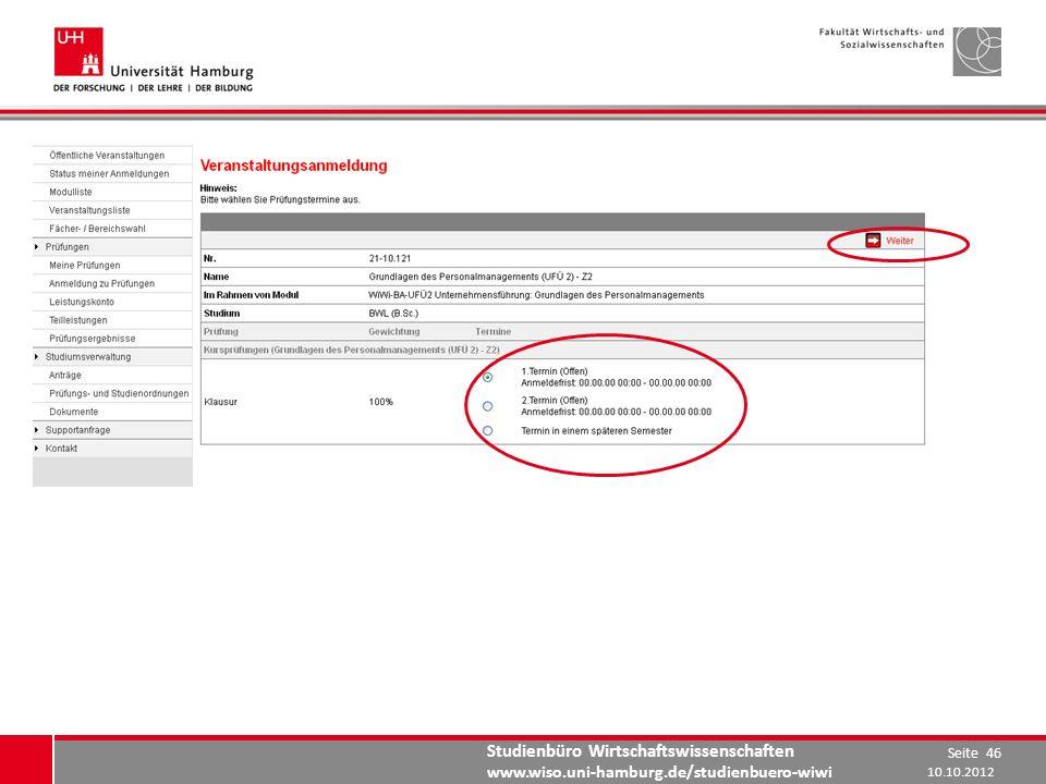 Studienbüro Wirtschaftswissenschaften www.wiso.uni-hamburg.de/studienbuero-wiwi 10.10.2012 Seite 46
