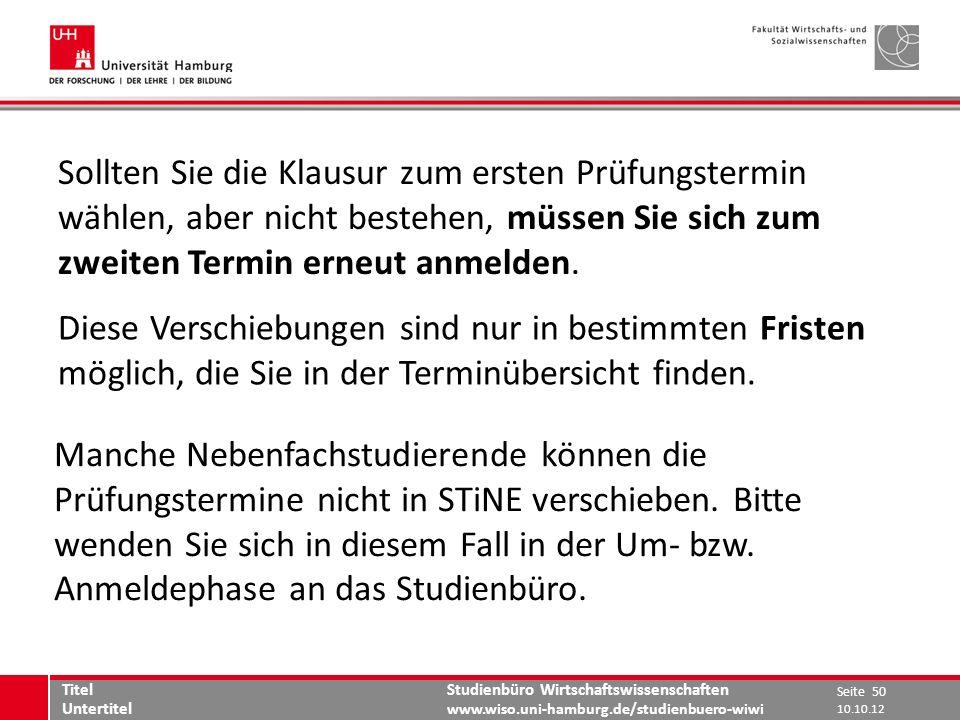 Studienbüro Wirtschaftswissenschaften www.wiso.uni-hamburg.de/studienbuero-wiwi Diese Verschiebungen sind nur in bestimmten Fristen möglich, die Sie i