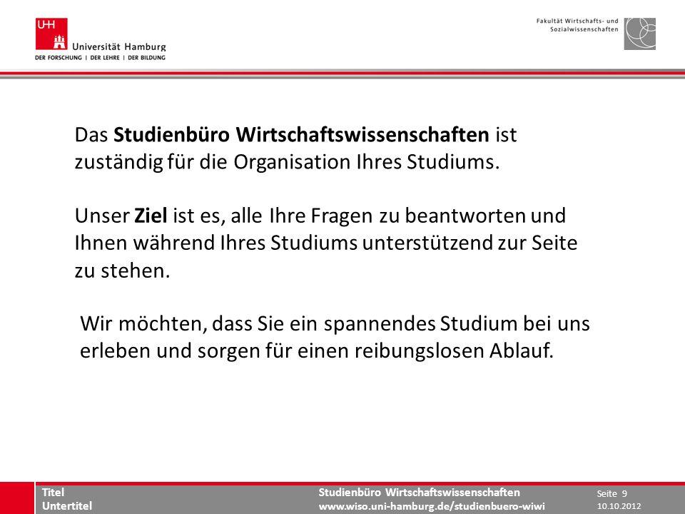 Studienbüro Wirtschaftswissenschaften www.wiso.uni-hamburg.de/studienbuero-wiwi Das Studienbüro Wirtschaftswissenschaften ist zuständig für die Organi