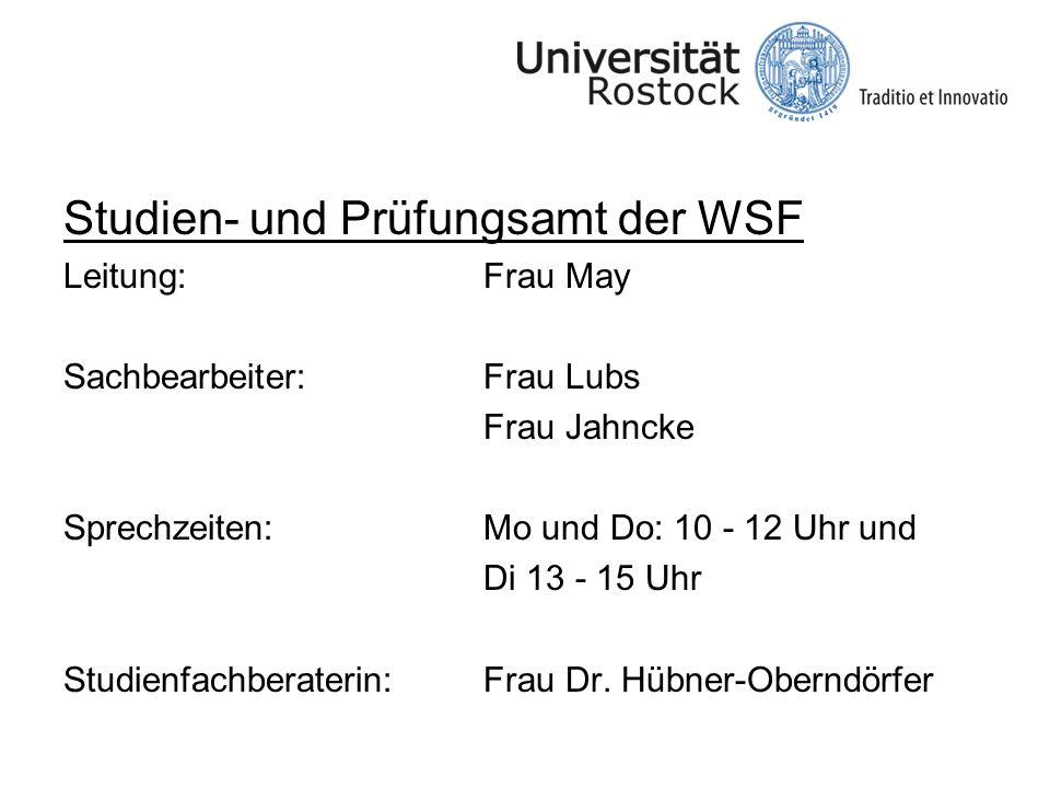 Studien- und Prüfungsamt der WSF Leitung:Frau May Sachbearbeiter:Frau Lubs Frau Jahncke Sprechzeiten: Mo und Do: 10 - 12 Uhr und Di 13 - 15 Uhr Studie