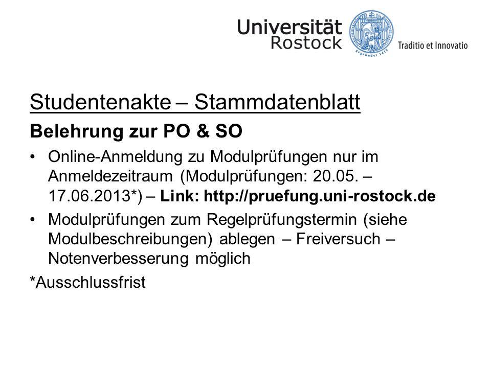 Studentenakte – Stammdatenblatt Belehrung zur PO & SO Online-Anmeldung zu Modulprüfungen nur im Anmeldezeitraum (Modulprüfungen: 20.05. – 17.06.2013*)