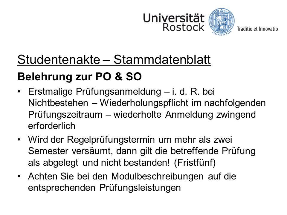 Studentenakte – Stammdatenblatt Belehrung zur PO & SO Erstmalige Prüfungsanmeldung – i. d. R. bei Nichtbestehen – Wiederholungspflicht im nachfolgende