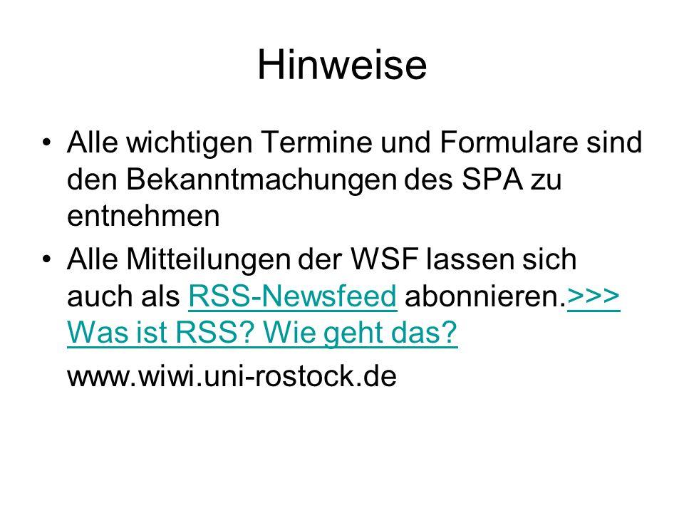 Hinweise Alle wichtigen Termine und Formulare sind den Bekanntmachungen des SPA zu entnehmen Alle Mitteilungen der WSF lassen sich auch als RSS-Newsfe