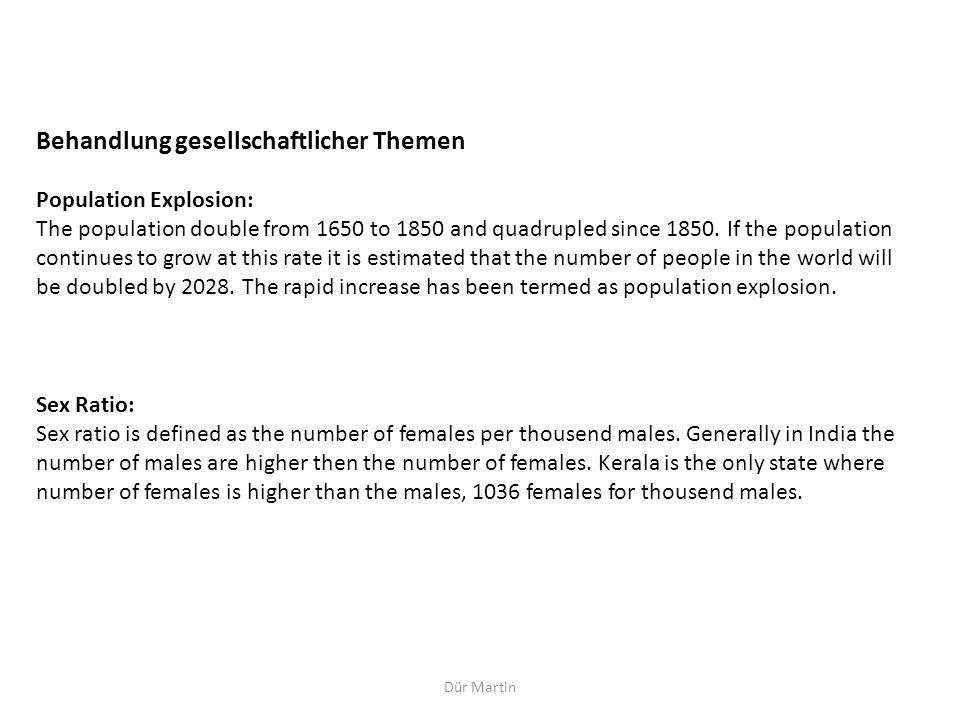 Dür Martin Behandlung gesellschaftlicher Themen Population Explosion: The population double from 1650 to 1850 and quadrupled since 1850.