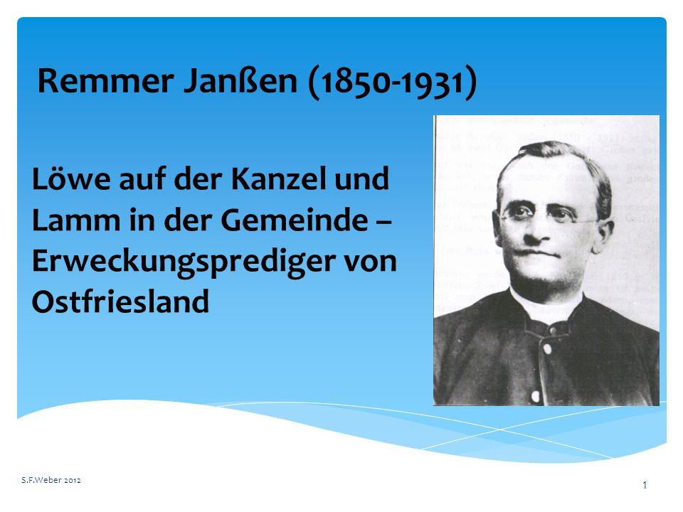 Remmer Janßen (1850-1931) S.F.Weber 2012 1 Löwe auf der Kanzel und Lamm in der Gemeinde – Erweckungsprediger von Ostfriesland