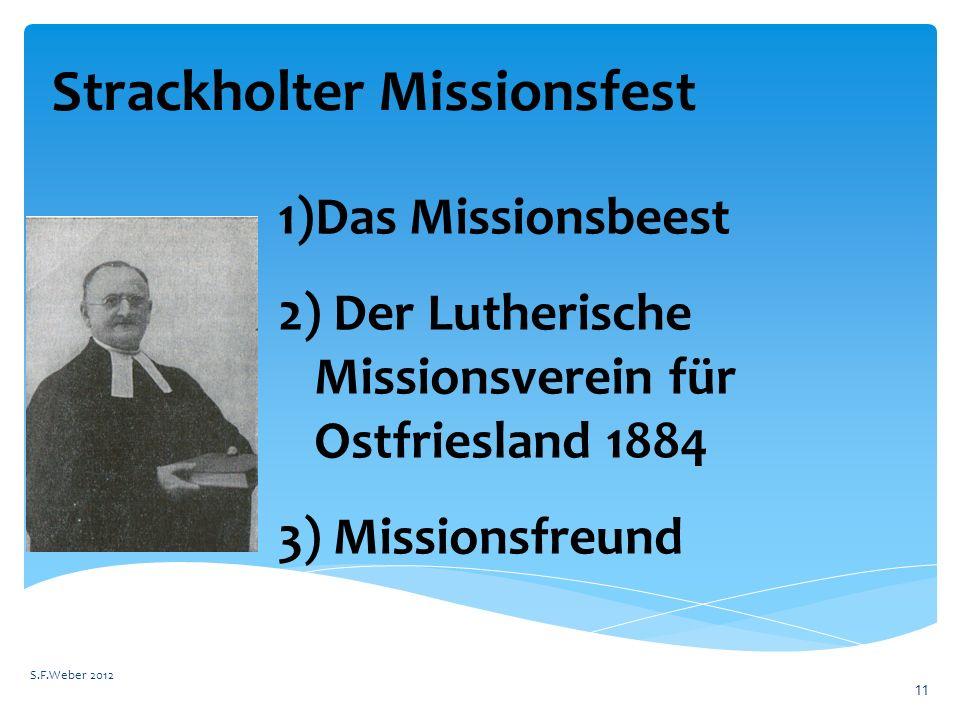 S.F.Weber 2012 11 1)Das Missionsbeest 2) Der Lutherische Missionsverein für Ostfriesland 1884 3) Missionsfreund Strackholter Missionsfest