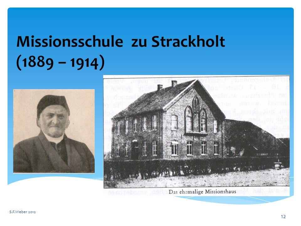 Missionsschule zu Strackholt (1889 – 1914) S.F.Weber 2012 12
