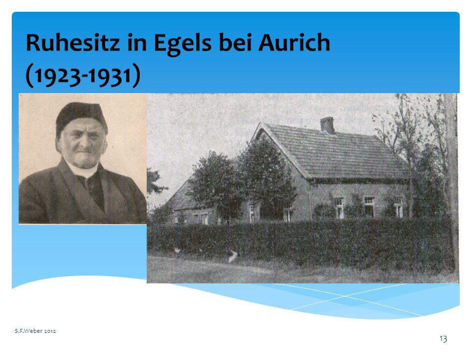 Ruhesitz in Egels bei Aurich (1923-1931) S.F.Weber 2012 13
