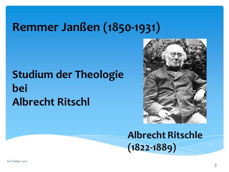 Remmer Janßen (1850-1931) S.F.Weber 2012 3 Studium der Theologie bei Albrecht Ritschl Albrecht Ritschle (1822-1889)