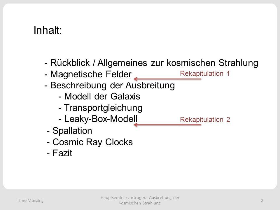 Inhalt: - Rückblick / Allgemeines zur kosmischen Strahlung - Magnetische Felder - Beschreibung der Ausbreitung - Modell der Galaxis - Transportgleichu