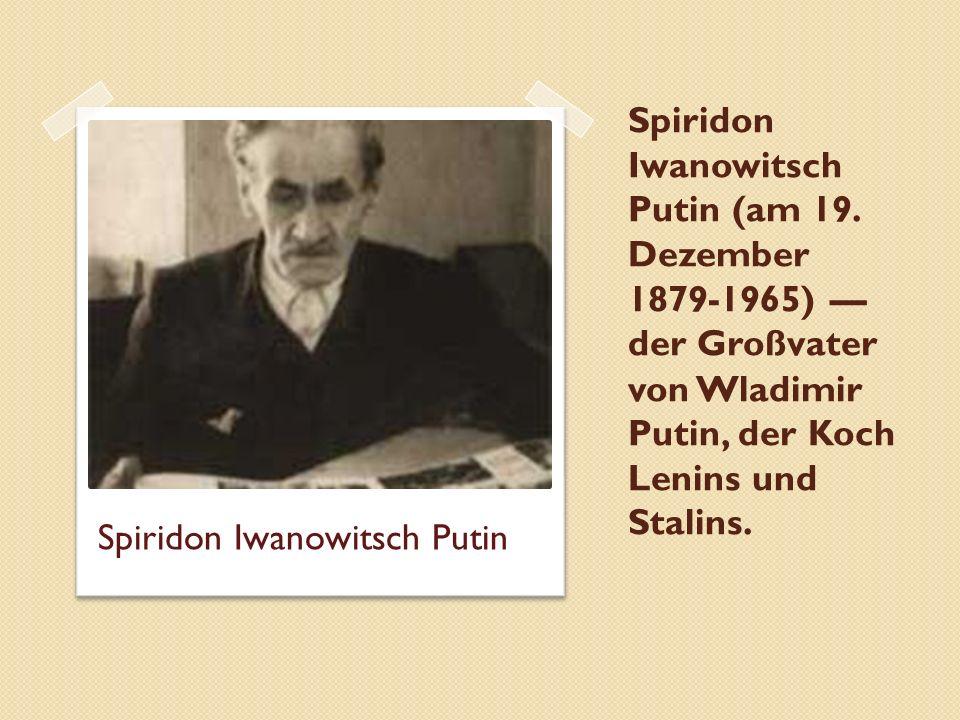 Spiridon Iwanowitsch Putin (am 19.