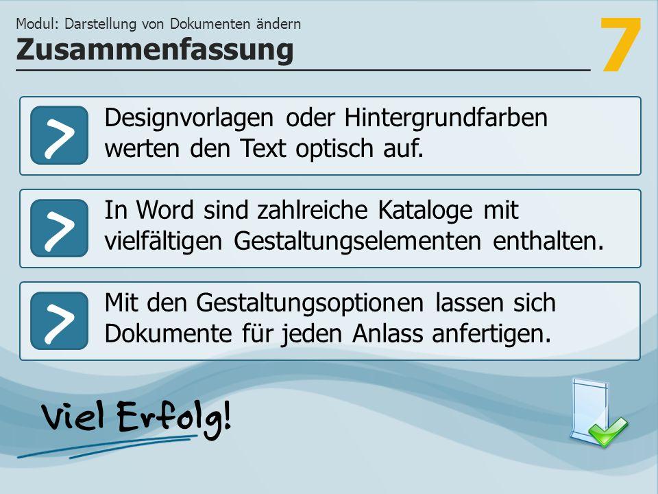 7 >>> Designvorlagen oder Hintergrundfarben werten den Text optisch auf.