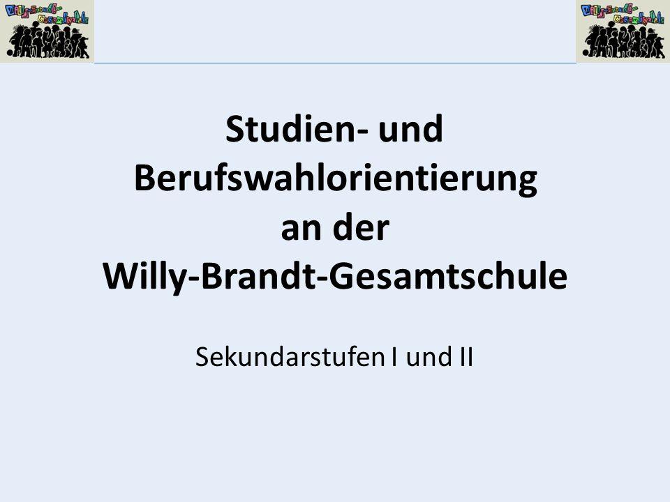 Studien- und Berufswahlorientierung an der Willy-Brandt-Gesamtschule Sekundarstufen I und II
